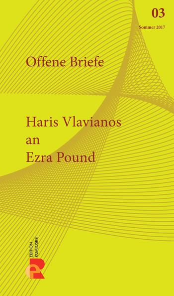Haris Vlavianos: Brief an Ezra Pound